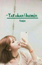 ㅡtaruhan;Jaemin    by flowjee