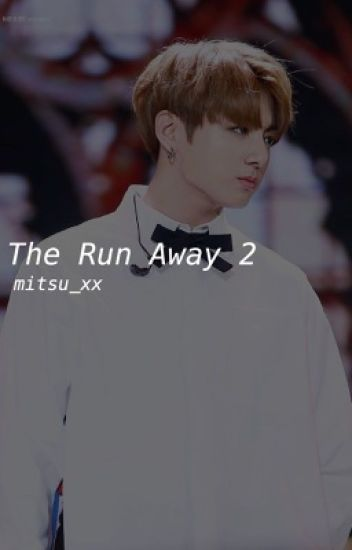The Run Away 2 || Jungkook BTS