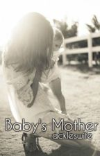 Baby's Mother| Payne by ackleswife