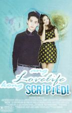 Ang Lovelife kong Scripted ♥ |On-Going| by BabyBlueeeer