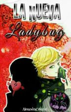 La Nueva Ladybug (Adrien y Tú) by AlexandraCelestial