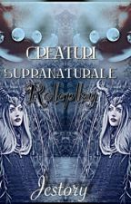 Creaturi supranaturale }Role Play{ by Jcstory