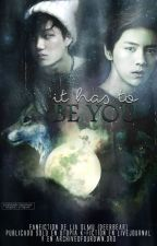It has to be You {KaiLu} by deerbear