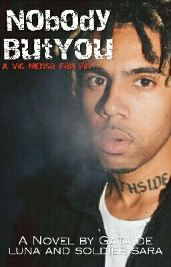 Nobody But You-A Vic Mensa Fan Fic