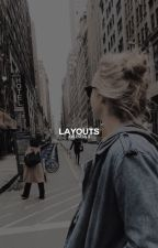 LAYOUTS. by -celestials