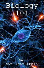 Biology 101 by TwilightLithia