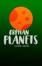 » Orphan Planets « [open/abierto] by cosmicsquad