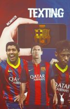 Texting || FC Barcelona by incanyezii