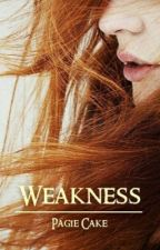 Weakness by PagieCake