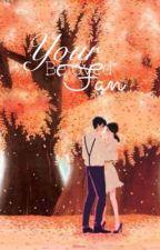 Your Beloved Fan (✔️) by -Nitasha