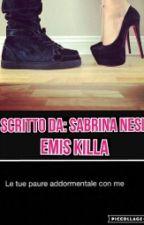 《Le Tue Paure Addormentale Con Me!!!》    Emis...killa   by alcuore_nonsicomanda