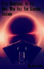 Elite Dangerous: To The Ones Who Fall For Glorious Freedom by swazerhax