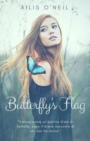 Butterfly's Flag - Raccolta di OS by ailisoneil