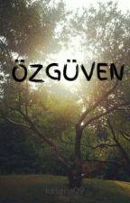 ÖZGÜVEN by kasena09