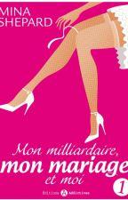 Mon milliardaire mon mariage et moi by iamxenalaguerriere