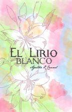 El Lirio Blanco by AgathaOConnel