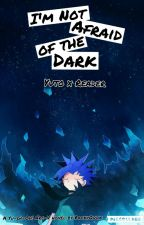 I'm Not Afraid of the Dark (Yuto x Reader) by RackyQuok