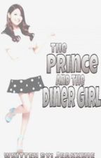 The Prince and The Diner Girl by Jeanxhie