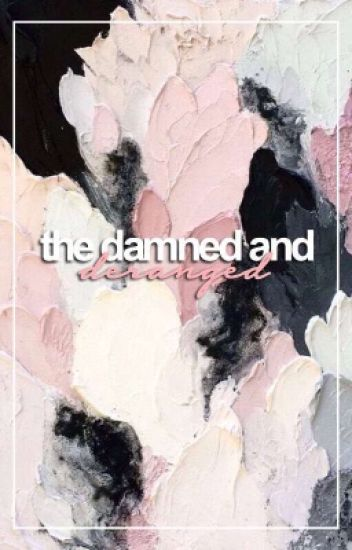 THE DAMNED AND DERANGED ⇝ HEMMINGS