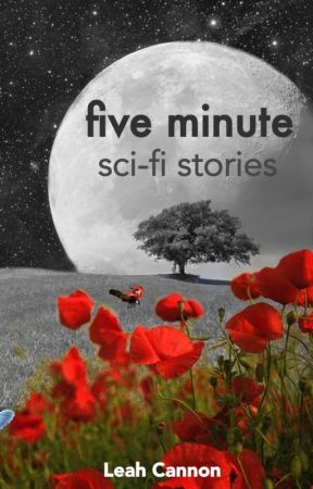 Five Minute SciFi Stories by leahcanscience