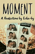 Moment [Irzan] ✅ by Echa-by