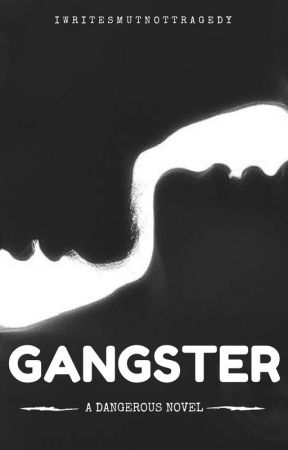 Gangster (18+) by IWriteSmutNotTragedy
