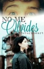 No me olvides. [Book 2] by futurxheart