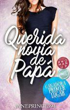 Querida novia de papá by JanePrince394