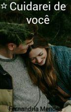 Cuidarei De Você  by Feh-Mendes