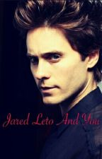 Jared Leto And You by Knaves-x-Knives