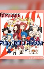 Stronger || Fairy Tail X Reader by mintkookie