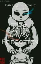 Undertale- The Deeply Forgotten Sans X Reader **Editing** by GirlInPlaid