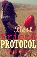 Best Friend Protocol by TheBadAssWriter