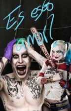 Es esto amor?|| The Joker & Harley Quinn♥️ by MyLifeIsUnreal