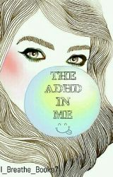 The ADHD In Me by I_Breathe_Books7