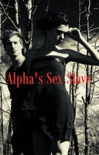 Alpha's Sex Slave by tx_belle_