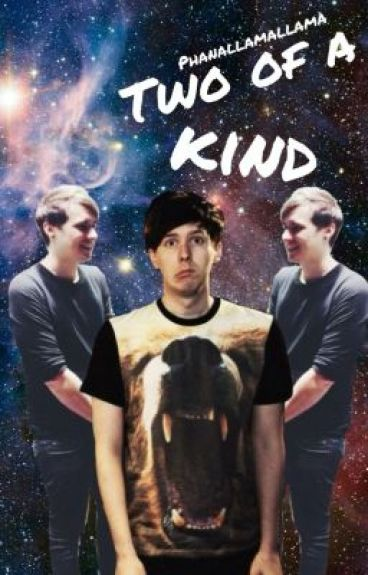 Two of a kind (phan and kickthestickz)