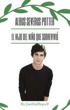 Albus Severus Potter, el hijo del niño que vivió (Albus y tu) by VanessaGuerra577