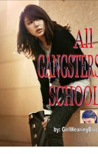 ALL GANGSTERS SCHOOL by aimeesheen