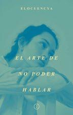 El arte de no poder hablar by Elocuencya