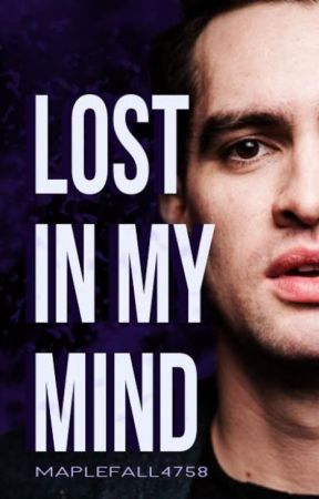 LOST IN MY MIND || Brendon Urie by MapleFall4758