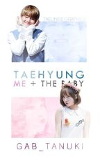 Taehyung, Me + The Baby ||BTS FANFICTION|| [TO BE HEAVILY EDITED] by gab_tanuki
