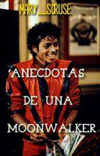 Anécdotas de un/a Moonwalker by Mary_Scruse