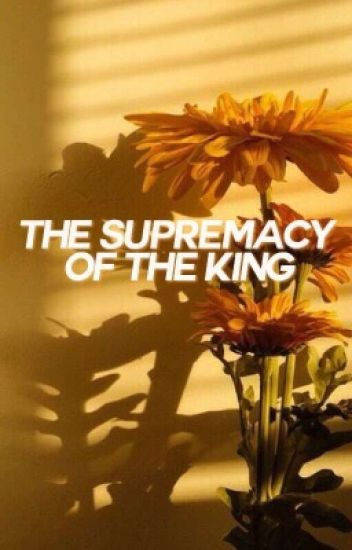 THE SUPREMACY OF THE KING ⇝ HEMMINGS