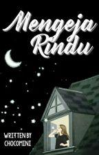 Mengeja Rindu by Chocomini