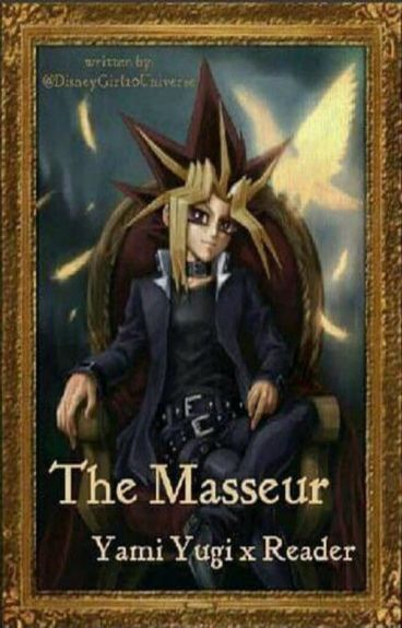The Masseur (Yami Yugi x Reader)