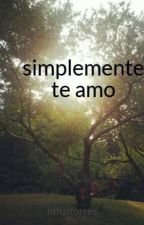 simplemente te amo by lithzitorres