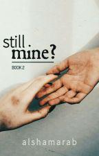 Still Mine by Alshamarab
