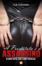 A Prostituta e o Assassino by GreyceConceicao