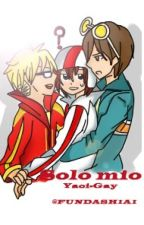 Solo Mio (Yaoi-Gay) by FundashiAI